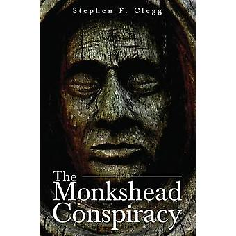 The Monkshead Conspiracy by Stephen F. Clegg - 9781528937634 Book