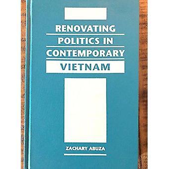 Renovating Politics in Contemporary Vietnam by Zachary Abuza - 978155