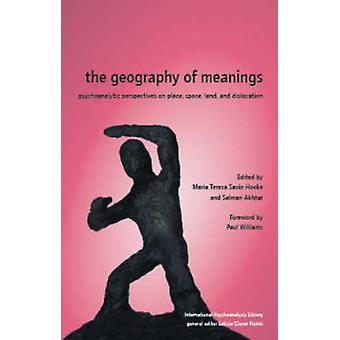 The Geography of Meanings - Psychoanalytic Perspectives on Place - Spa