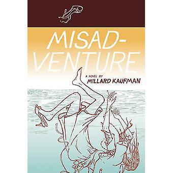 Misadventure (First Trade Paper ed) by Millard Kaufman - 978193636508