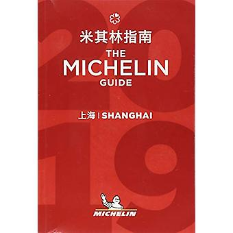 Shanghai - The MICHELIN guide 2019 - The Guide MICHELIN - 978206723517