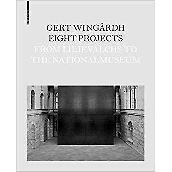 Eight Projects - From Lijevalchs to Nationalmuseum by Gert Wingardh -