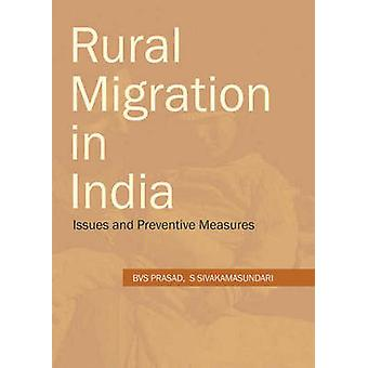 Rural Migration in India - Issues and Preventive Measures by B. V. S.
