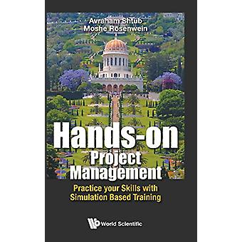 Hands-on Project Management - Practice Your Skills With Simulation Bas