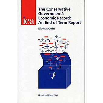 The Conservative Government's Economic Record - An End of Term Report
