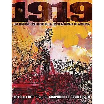 1919 - Une Histoire Graphique de la Greve Generale de Winnipeg by Grap