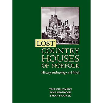 Lost Country Houses of Norfolk - Historia - Arkeologi och myt av To