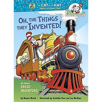 Oh - the Things They Invented! - All about Great Inventors by Bonnie W