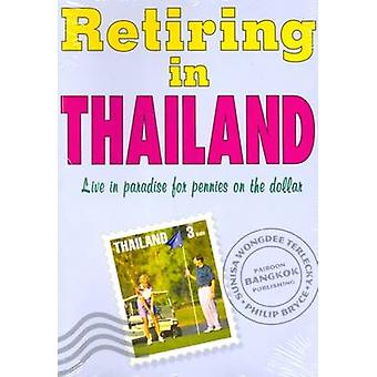 Retiring in Thailand by Terlecky & S. W.Bryce & P.