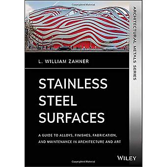 Stainless Steel Surfaces - A Guide to Alloys - Finishes - Fabrication