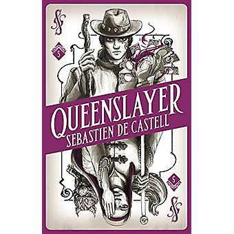 Spellslinger 5 - Queenslayer door Sebastien de Castell - 9781471405488 B