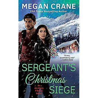 Sergeant's Christmas Siege by Megan Crane - 9781984805508 Book