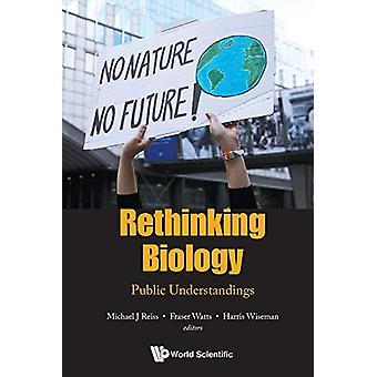 Rethinking Biology - Public Understandings by Michael J Reiss - 978981