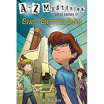 A to Z Mysteries Super Edition #12 - Space Shuttle Scam by Ron Roy - 9