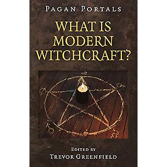 Pagan Portals - What is Modern Witchcraft? - Contemporary developments