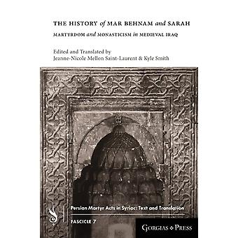 The History of Mar Behnam and Sarah by Edited by Jeanne Nicole Mellon Saint Laurent & Edited by Kyle Smith