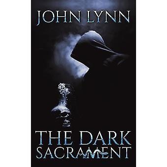 The Dark Sacrament by John Lynn