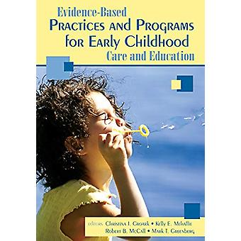 Evidence-Based Practices and Programs for Early Childhood Care and Ed
