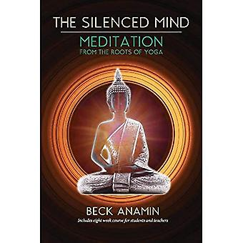 The Silenced Mind: Meditation from the Roots of Yoga