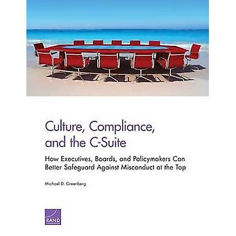 Culture - Compliance - and the C-Suite - How Executives - Boards - and