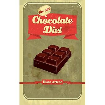 The Old Chocolate Diet - Advanced Nutrition for Gourmands by Diana Art