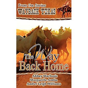 The Way Back Home by Abbey Macinnis - 9781601546579 Book