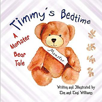 Timmy's Bedtime - A Monster Bear Tale by Tim Williams - 9781612041711