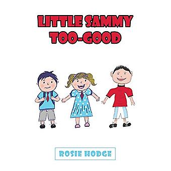 Little Sammy Too-Good by Rosie Hodge - 9781789556438 Book