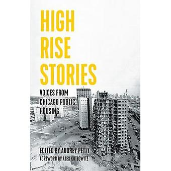 High Rise Stories Voices from Chicago Public Housing Voice of Witness