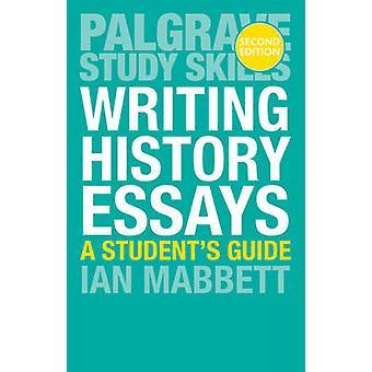 Writing History Essays by Mabbett & I.W.