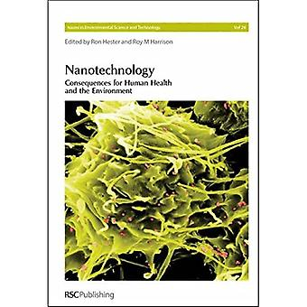 Nanotechnology: Consequences for Human Health & the Environment (Issues in Environmental Sci...
