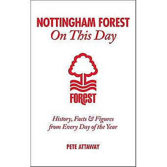 Nottingham Forest sur This Day History Facts amp Figures from Every Day of the Year par Phil Matthews