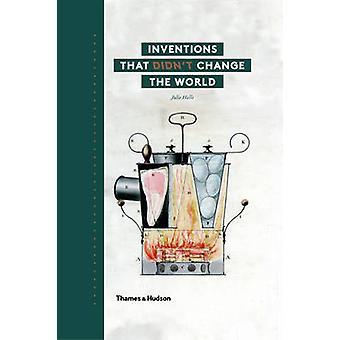 Inventions qui n'a pas changé le monde de Julie Halls - 978050051762