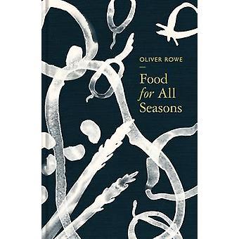Food for All Seasons (Main) par Oliver Rowe - livre 9780571235902