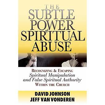 Die subtile Kraft des spirituellen Missbrauchs - erkennen und Flucht Spiritu