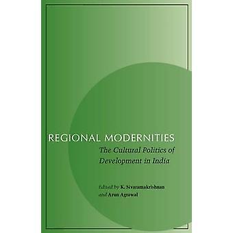 Modernités régionales - la politique culturelle du développement en Inde b