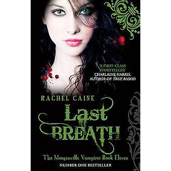 Last Breath by Rachel Caine - 9780749008147 Book