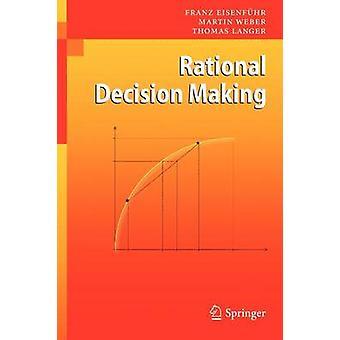 Rational Decision Making by Franz Eisenfuhr - Thomas Langer - Martin