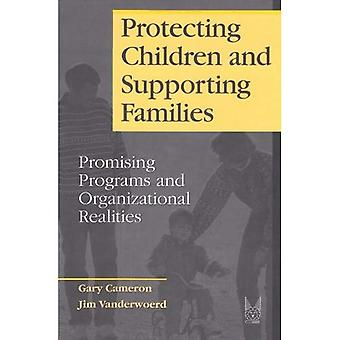 Protecting Children and Supporting Families : Promising Programs and Organizational Realities