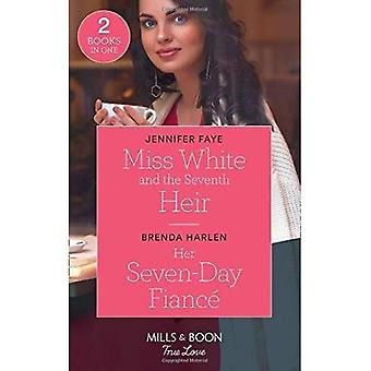 Miss White en de zevende erfgenaam: Miss White en de zevende erfgenaam (Once Upon een sprookje) / haar zevendaagse verloofde (Match gemaakt in de Haven) (Mills & Boon True Love) (Once Upon een sprookje) (Once Upon een sprookje)
