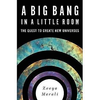 Un Big Bang dans une petite chambre: la quête pour créer de nouveaux univers (Hardback)