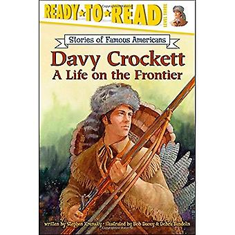 Davy Crockett: A Life on the Frontier (Ready-To-Read:)