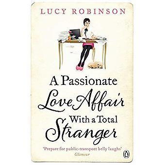 Una apasionada historia de amor con un desconocido