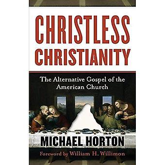 Christusloos Christenzijn: De alternatieve evangelie van de Amerikaanse kerk