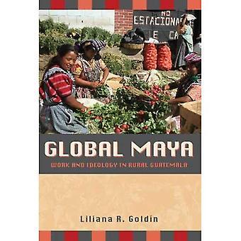 Maya globale: Lavoro e ideologia in zone rurali del Guatemala