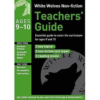 White Wolves Non-fiction Teachers' Guide Year: Essential guide to cover the curriculum for ages 9 and 10