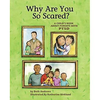 Why are You So Scared? A Child's Book About Parents with PTSD by Kirkland, Katherine ( Author ) ON Aug-15-2011, Hardback
