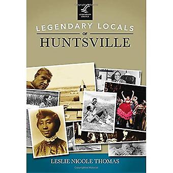 Legendary Locals of Huntsville