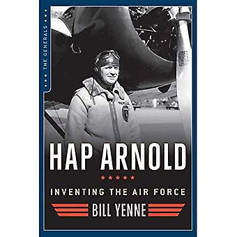 HAP Arnold: Uppfinna flygvapnet (generalerna)