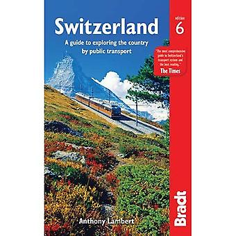 Switzerland without a Car: A guide to exploring the country by public transport - Bradt Travel Guides